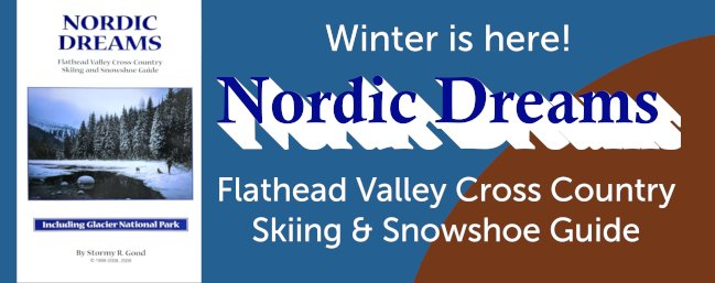 Nordic Dreams - Flathead Valley Cross-Country Skiing and Showshoe Guide - Book Stormy Good