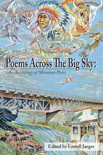 Poems Across The Big Sky:An Anthology Of Montana