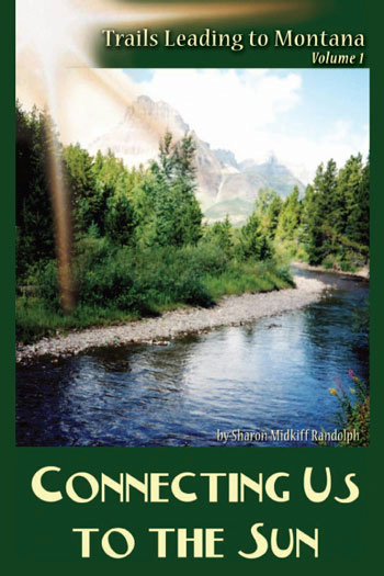Connecting Us To The Sun Volume 1:Trails Leading To Montana
