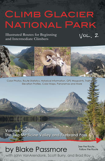 Climb Glacier National Park Volume 2: The Two Medicine Valley And Firebrand Pass