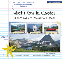 What I Saw In Glacier: A Kids Guide To The National Park