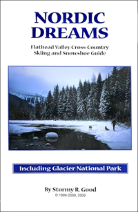 Nordic Dreams: A Flathead Valley Cross Country Skiing And Showshoe Guide